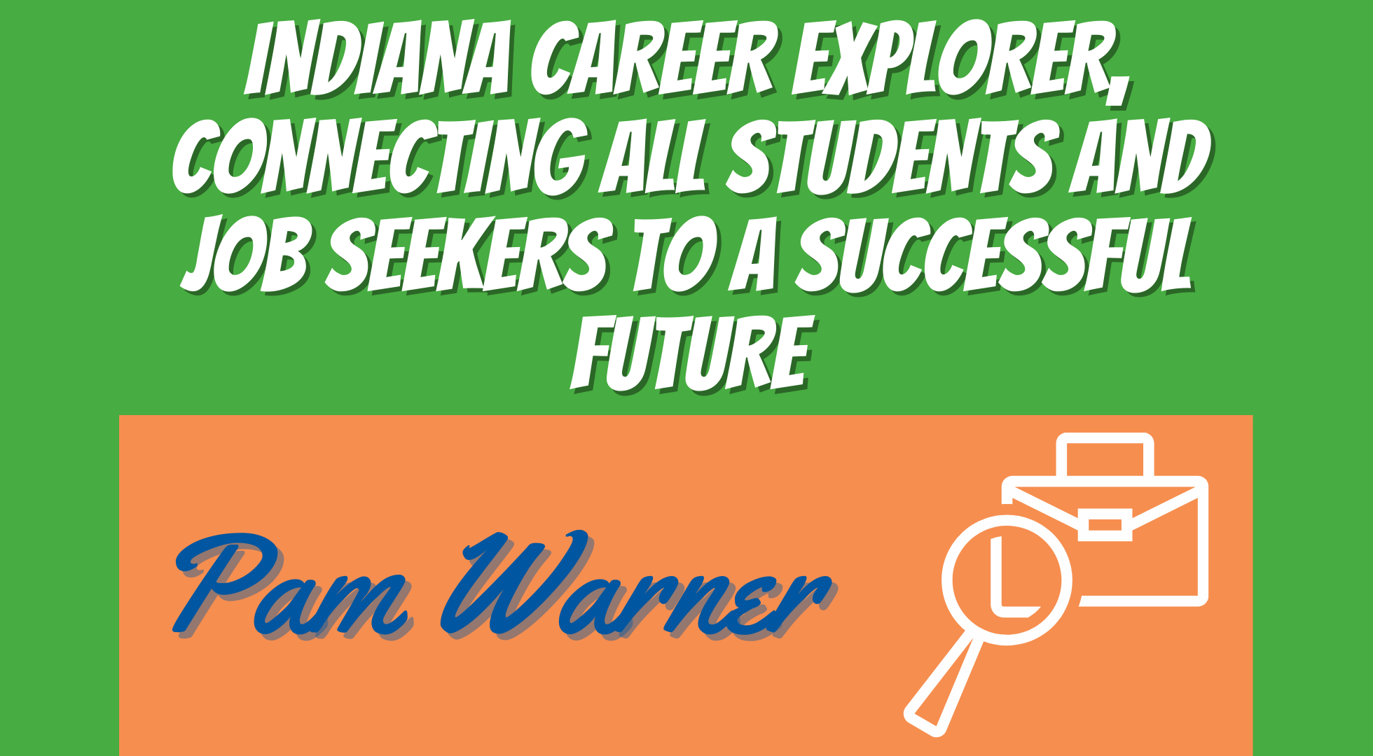 Indiana Career Explorer, Connecting All Students and Job Seekers to a Successful Future