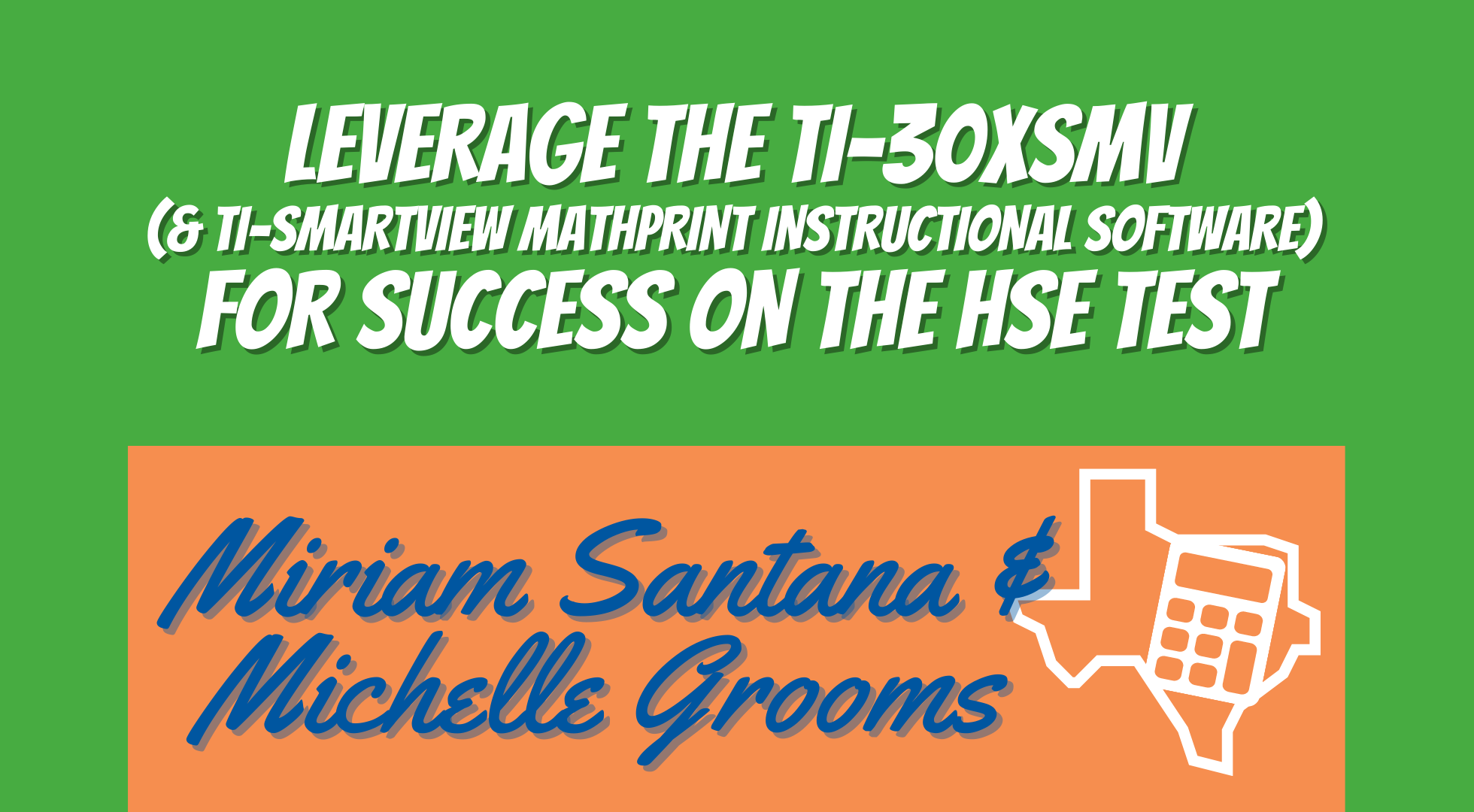 Leverage the TI-30XSMV(& TI-Smartview MathPrint Instructional Software) for Success on the HSE Test