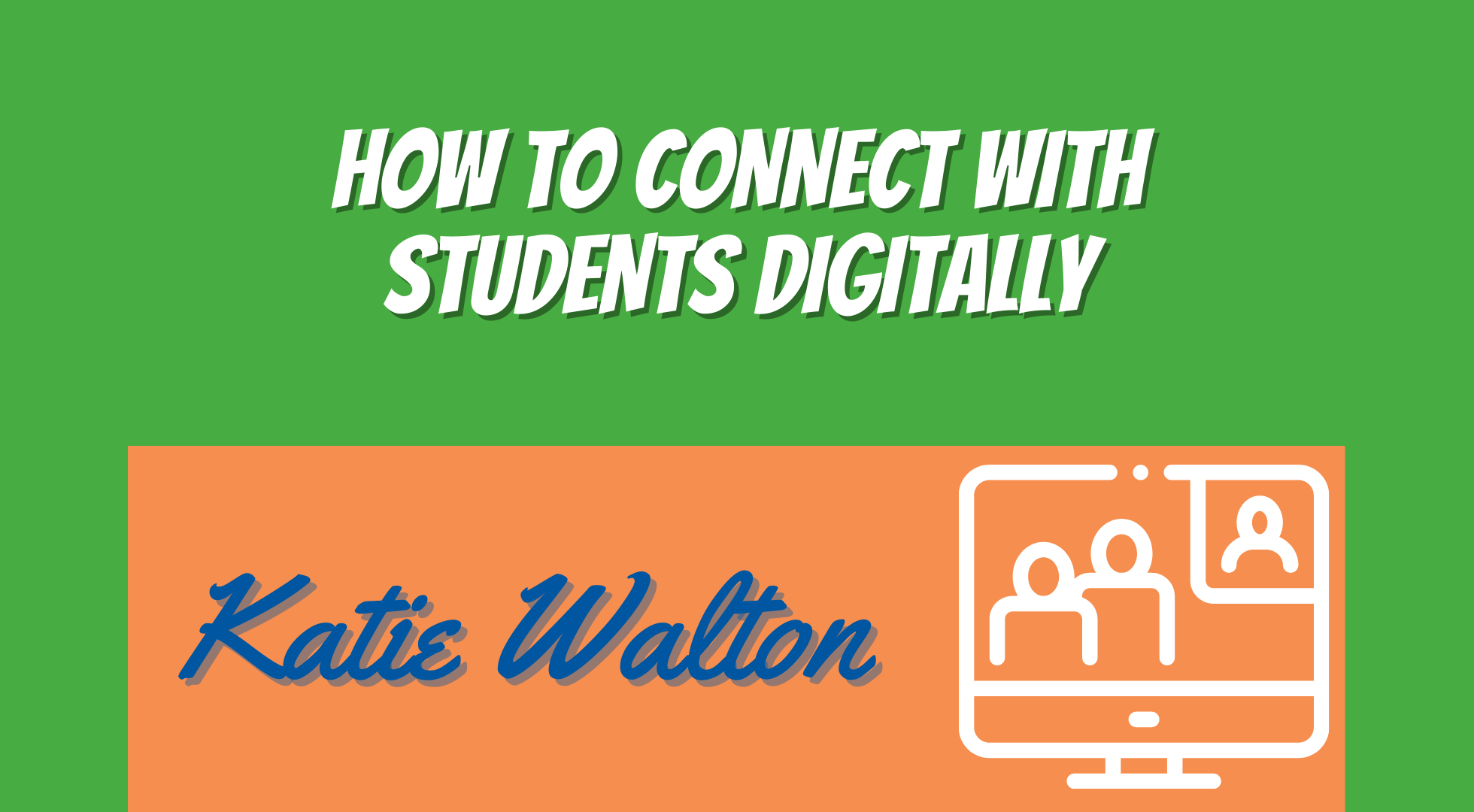 How To CONNECT With Students Digitally