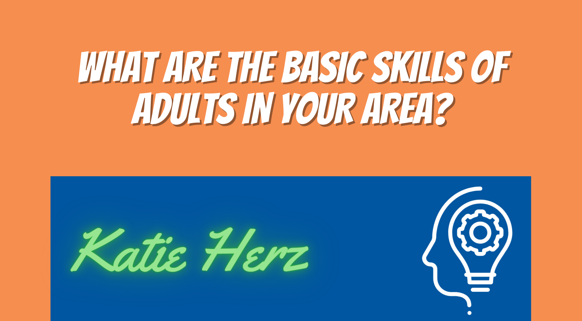 What Are the Basic Skills of Adults in Your Area?