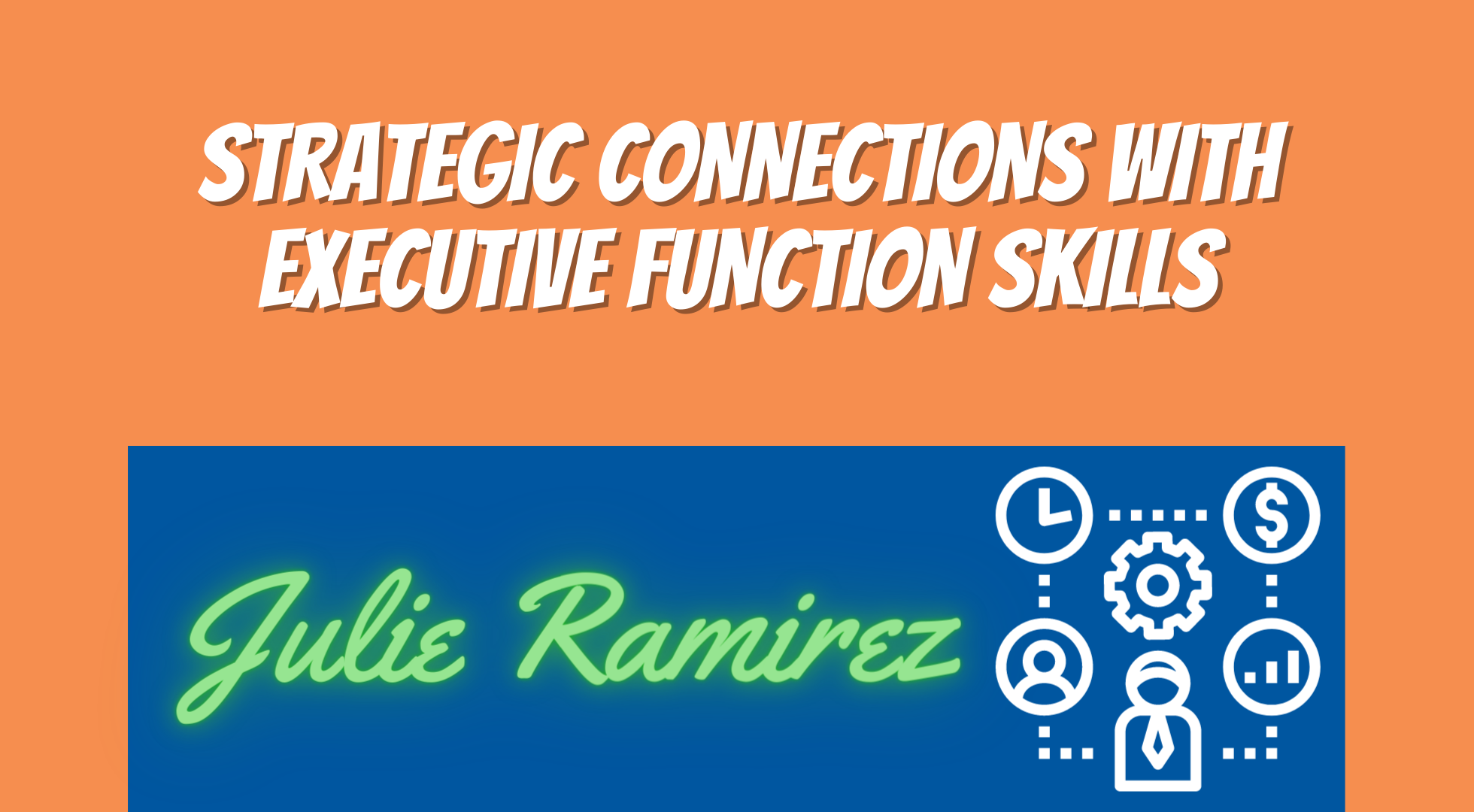 Strategic Connections With Executive Function Skills
