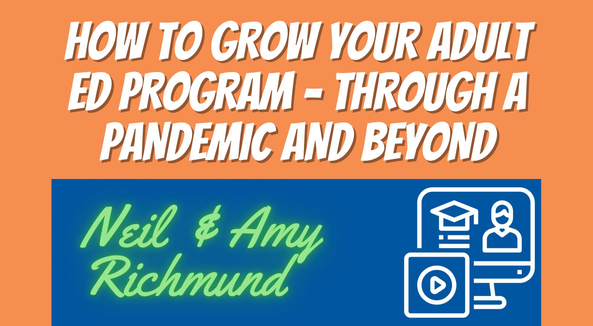 How to Grow Your Adult Ed Program – Through a Pandemic and BEYOND