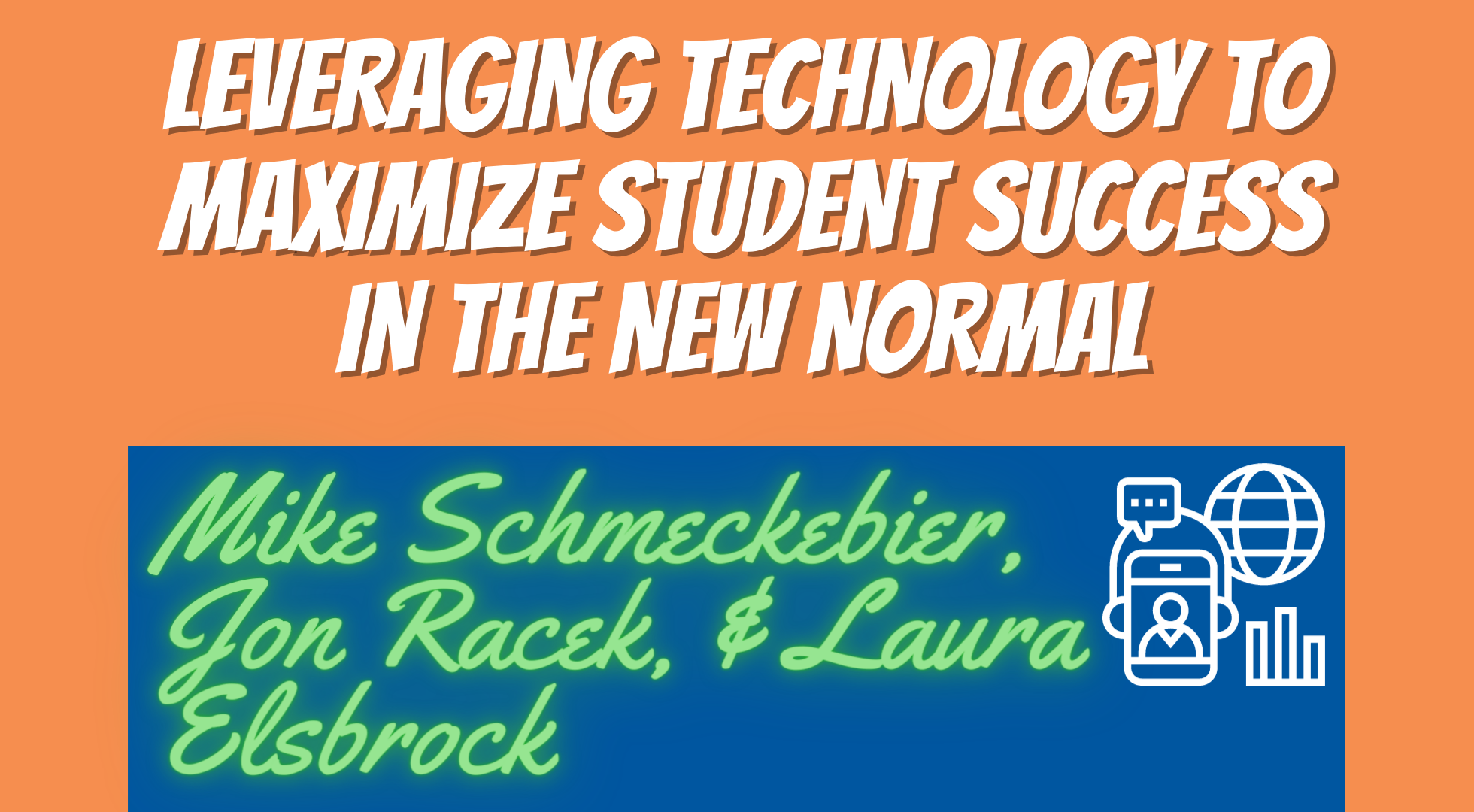 Leveraging Technology to Maximize Student Success in the New Normal