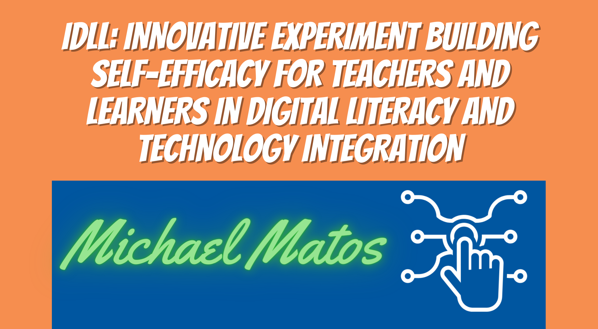 IDLL: Innovative Experiment Building Self-Efficacy for Teachers and Learners in Digital Literacy and Technology Integration