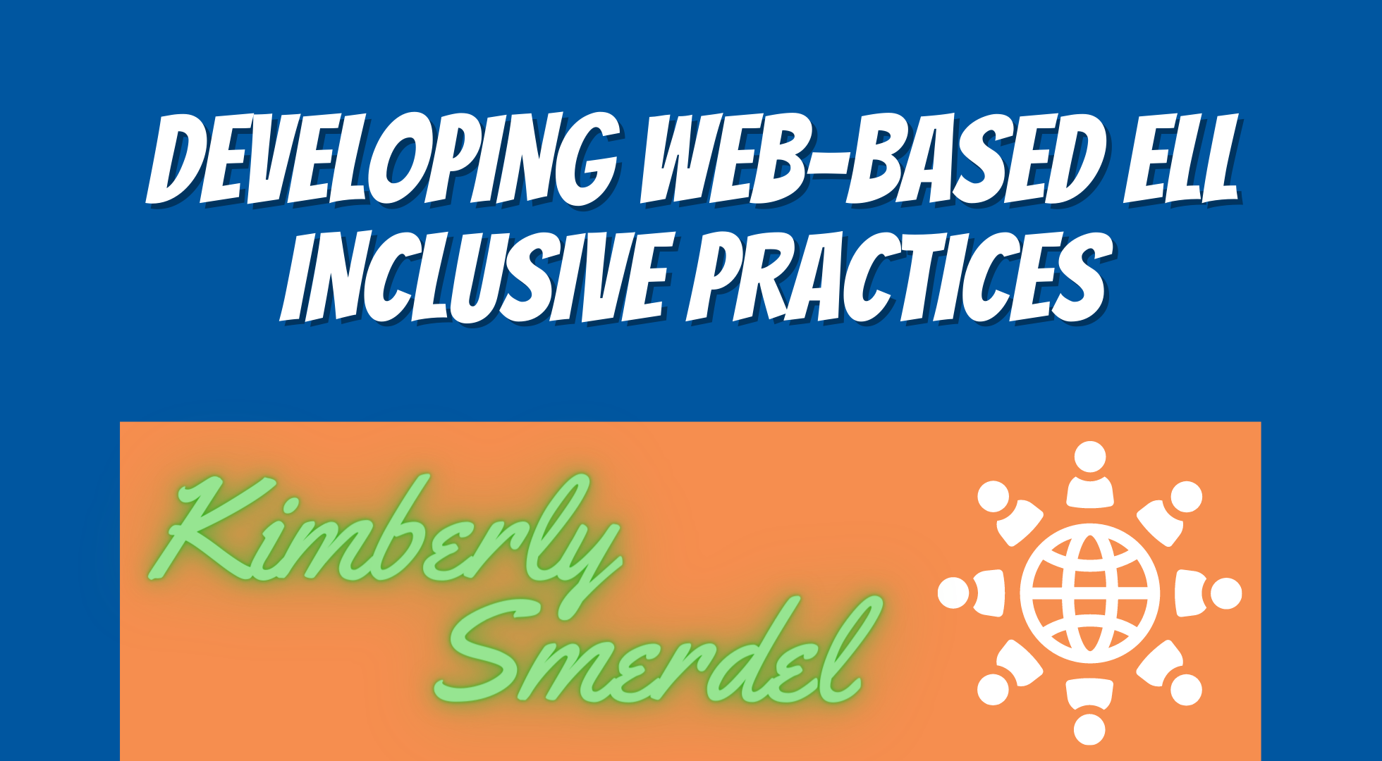 Developing Web-based ELL Inclusive Practices