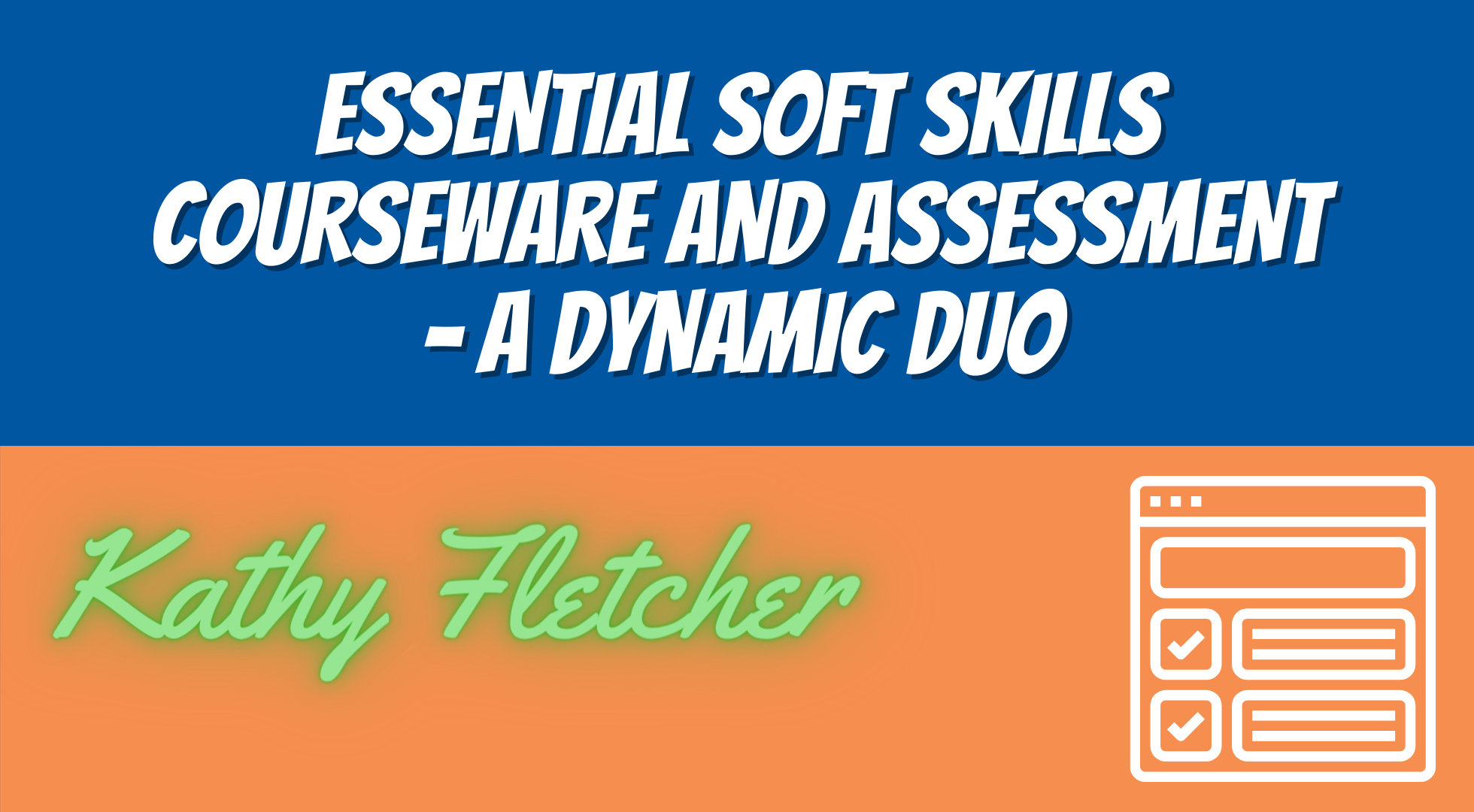 Essential Soft Skills Courseware and Assessment – A Dynamic Duo